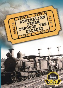 Australian Steam Through The Decades celebrates 25 years of Ross Rail Video Productions with much previously unseen archive and contemporary footage from six states.