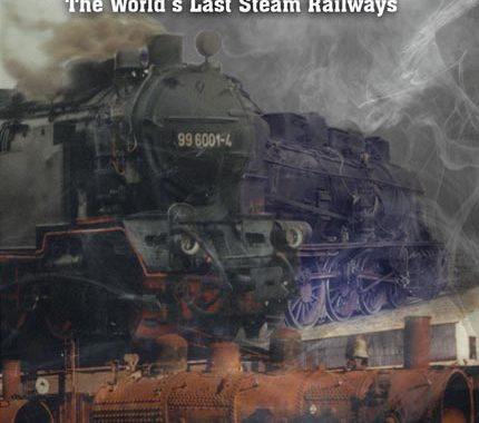 Lost Steam – The World's Last Steam Railways
